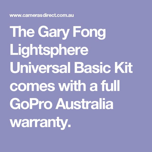 The Gary Fong Lightsphere Universal Basic Kit comes with a full GoPro Australia warranty.