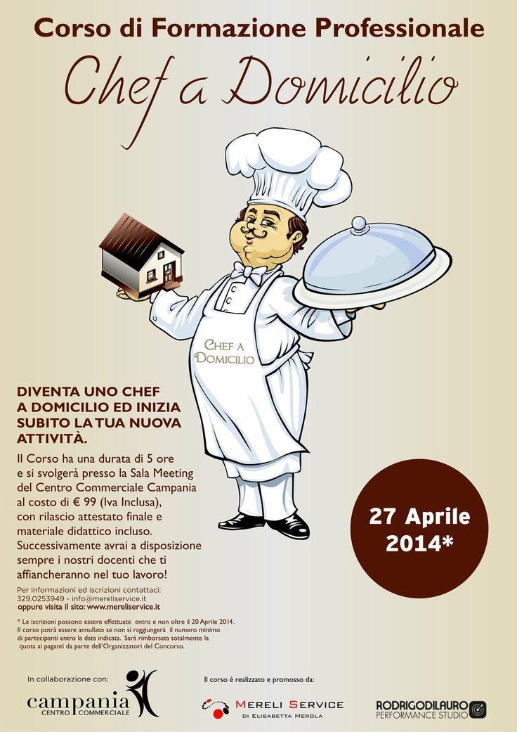 Partecipa al corso professionale Chef a domicilio che si terrà presso il Centro Commerciale Campania il 27 aprile 2014
