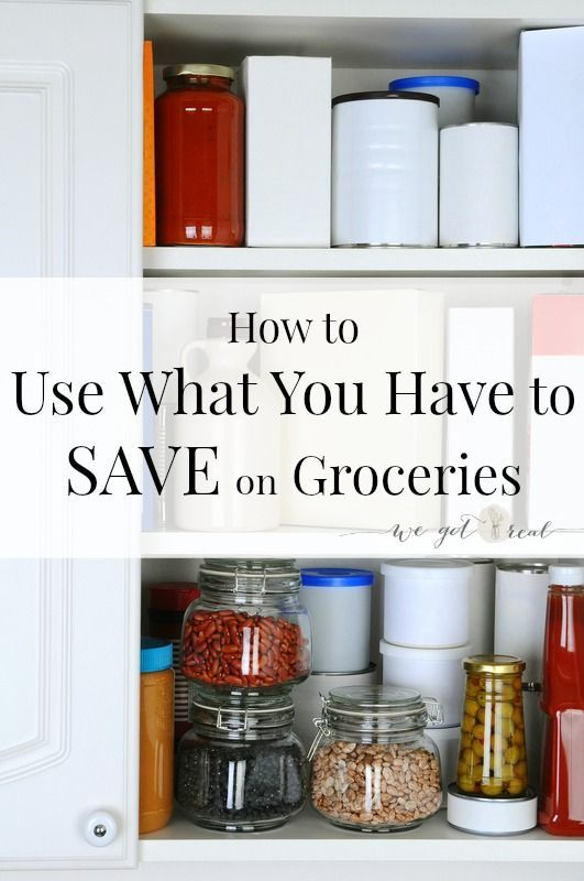 Food Budget Tip: How to Use What You Have to save on groceries - We Got Real