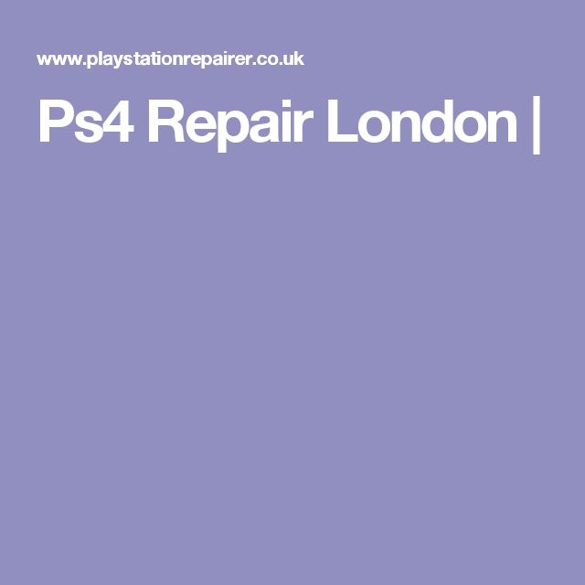 Ps4 Repair London |