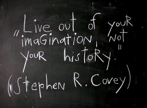 ~: True Facts, Stephen Covey Quotes, Stephencovey, Quotes Pictures, Imagination, Blackboard Paintings, Inspiration Quotes, Moving Forward, Franklin Covey