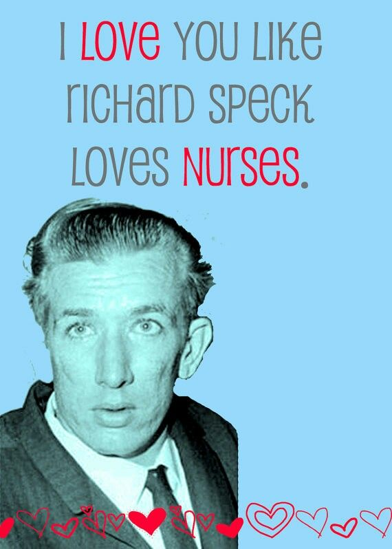 This made me laugh... Richard Speck
