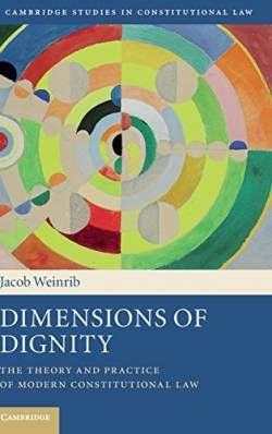 Dimensions of Dignity: The Theory and Practice of Modern Constitutional Law (Cambridge Studies in Constitutional Law) free ebook
