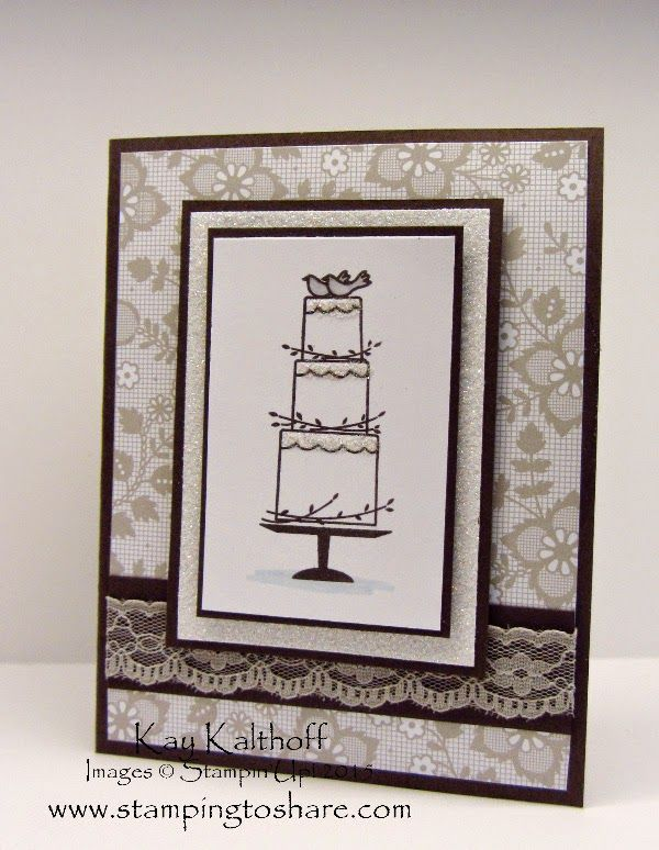 """Your Perfect Day"" A Beautiful Wedding Card with How To Video, Kay Kalthoff, Stampin' Up!, Stamping to Share, Something Borrowed Designer Series Paper, Wedding Cake Card"