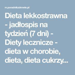 Dieta lekkostrawna - jadłospis na tydzień (7 dni) - Diety lecznicze - dieta w chorobie, dieta, dieta cukrzycowa, dieta wątrobowa, dieta antyrakowa - poradnikzdrowie.pl