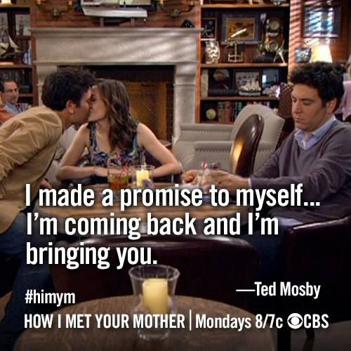 17 Beautiful How I Met Your Mother Quotes Thatll Make You Want To