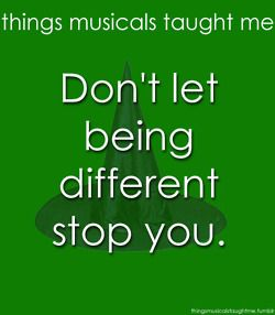 Wicked. Broadway Quotes Things musicals taught me!