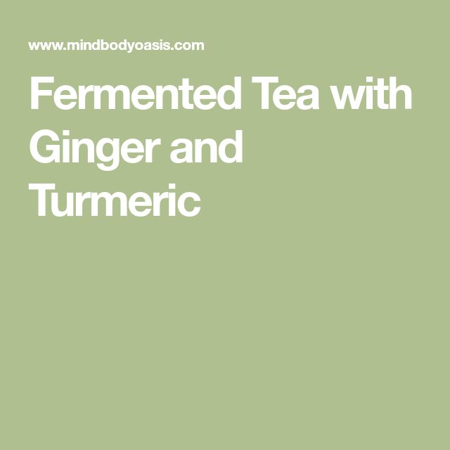 Fermented Tea with Ginger and Turmeric