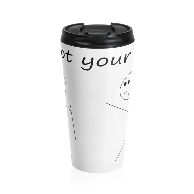 I've Got Your Back - Stainless Steel Travel Mug