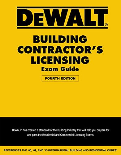 DEWALT Building Contractor's Licensing Exam Guide: Based on the 2015 IRC & IBC (DEWALT Series)