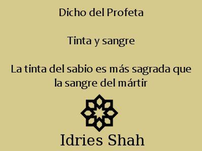 #sufismo #mahoma. Dicho del Profeta Tinta y sangre La tinta del sabio es más sagrada que la sangre del mártir