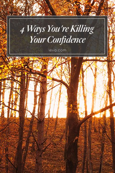 Major #confidence killers and how to get over them. www.levo.com