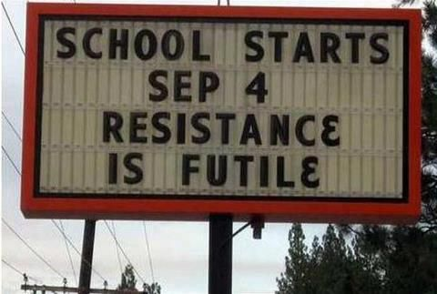 Resistance is futile - looolBack To Schools, Laugh, Funny Signs, Stars Trek, Resistance, Funny Stuff, Humor, Schools Start, Teachers