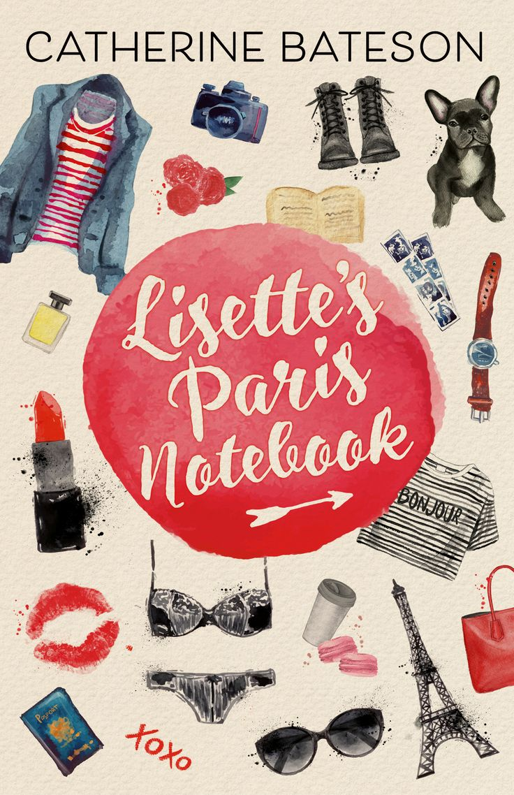Lisette's Paris Notebook by Catherine Bateson. Designed by Debra Billson for Allen & Unwin. Release date January 2017.