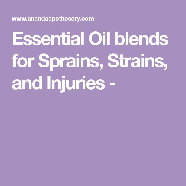 Essential Oil blends for Sprains, Strains, and Injuries  -