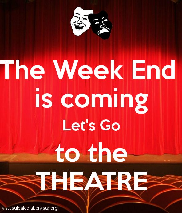 The week end is coming.... let's go to the theatre! #weekend #theatre #teatro