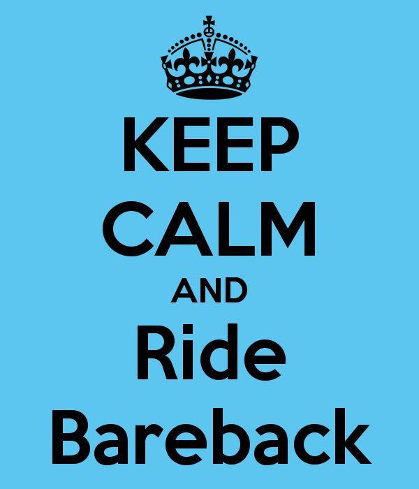 KEEP CALM AND Ride Bareback
