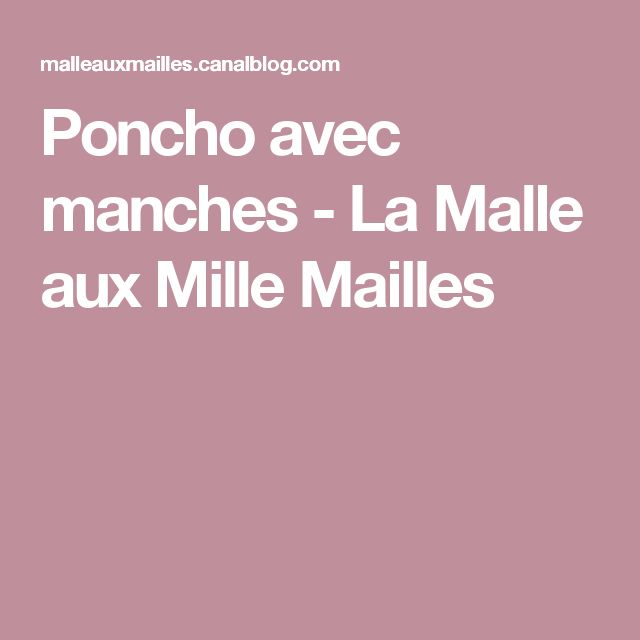 Poncho avec manches - La Malle aux Mille Mailles