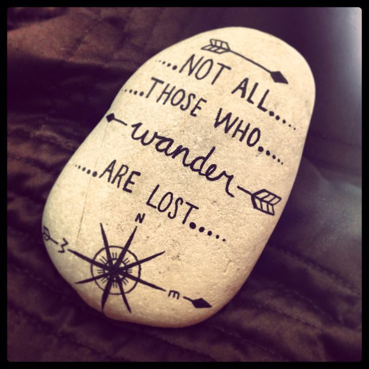 Not All Those Who Wander Are Lost - J.R.R. Tolkien~~~ love this idea, so going to make this for my flower garden. | See more about Stone Art, Flowers Garden and Lost Love.