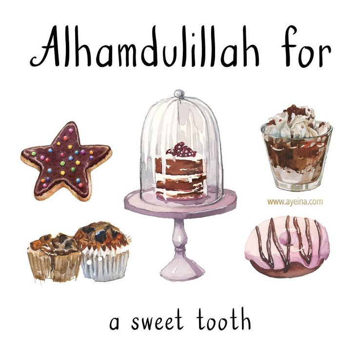 94. Alhamdulillah for a sweet tooth. #AlhamdulillahForSeries