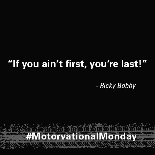 """If you ain't first, you're last."" - Ricky Bobby, Talladega Nights #movie #quotes #racing"