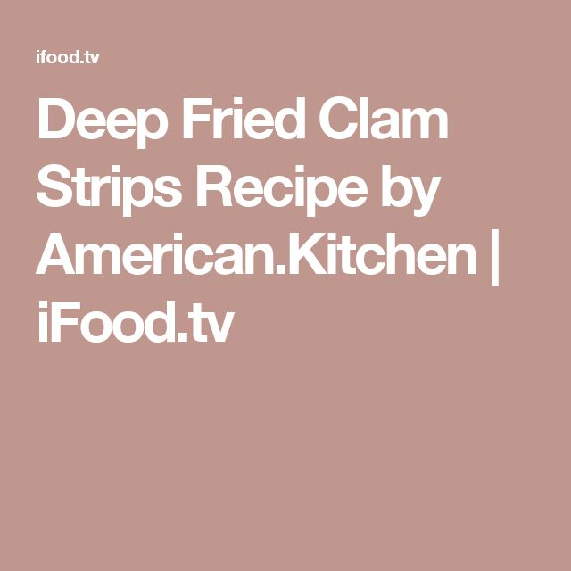 Deep Fried Clam Strips Recipe by American.Kitchen | iFood.tv