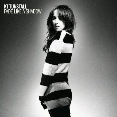 Fade Like A Shadow  KT Tunstall