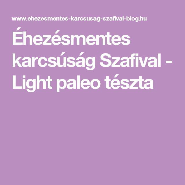 Éhezésmentes karcsúság Szafival - Light paleo tészta