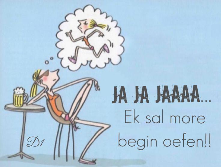 Ja Ja Jaaaa... Ek sal more begin oefen!!