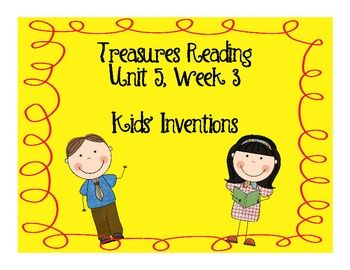 This is a unit to go along with the 1st grade Treasures Reading Unit 5, Week 3 - Kids' Inventions. This unit includes word cards for the vocabulary...