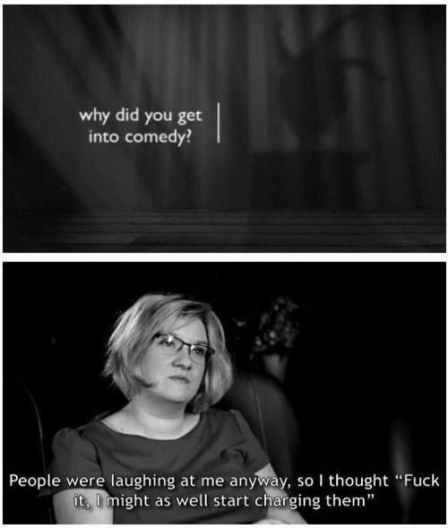 When she explained why she chose her career.   21 Times Sarah Millican Perfectly Summed Up Life