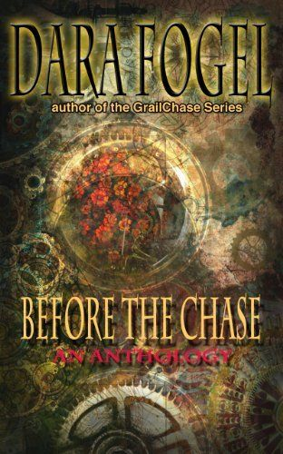 Before the Chase: A Short Anthology (GrailChase!) by Dara Fogel, http://www.amazon.com/dp/B00E1VGMXI/ref=cm_sw_r_pi_dp_7UXksb1EXGVG3
