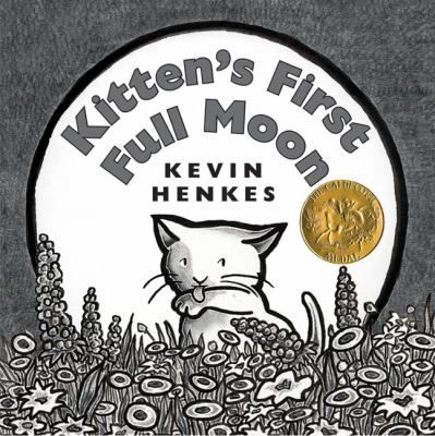 80 best Caldecott Medal Winners images on Pinterest   Baby books     2005 Winner  Kitten s First Full Moon