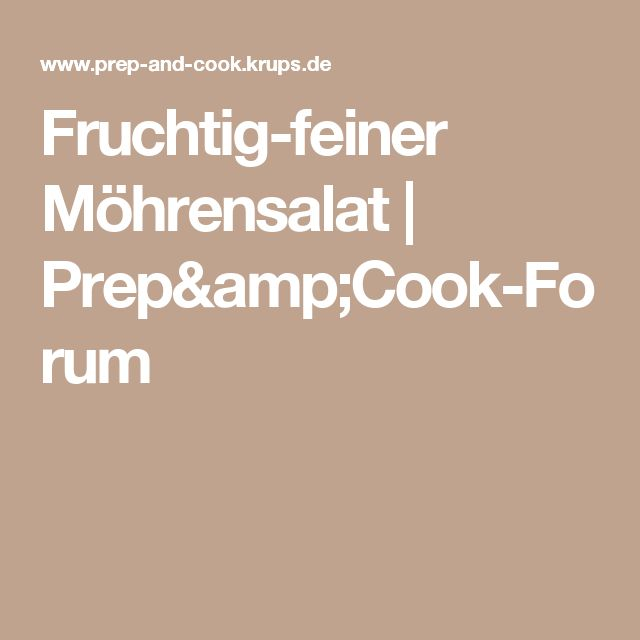Fruchtig-feiner Möhrensalat | Prep&Cook-Forum