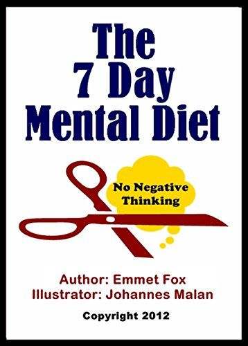 The Seven Day Mental Diet (Illustrated): How to Change Yo...