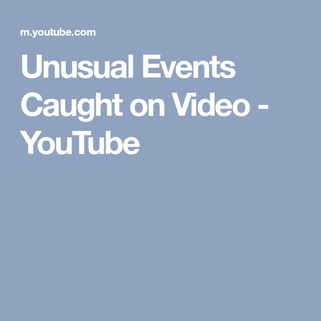 Unusual Events Caught on Video - YouTube