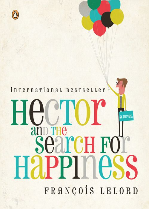 """""""The book cover for """"Hector and the Search for Happiness"""" by Andrew Bannecker"""" - bareps  Bernstein & Andriulli is one of the coolest creative rep agencies out there. Happy find that they have a Tumblr!"""