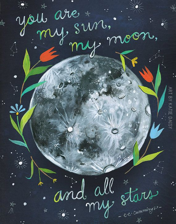 You Are My Sun Moon and Stars Print | e.e. Cummings Quote | Celestial Wall Art | Space | Katie Daisy | Quote Art