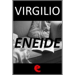 Eneide  La versione integrale in lingua italiana del poema epico di Virgilio.