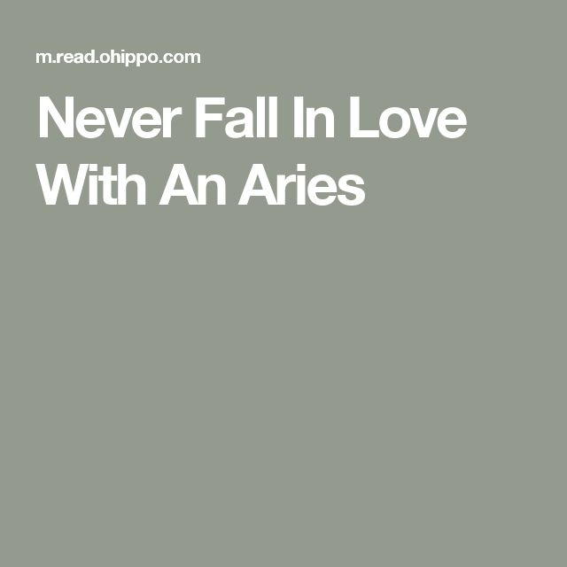 Never Fall In Love With An Aries