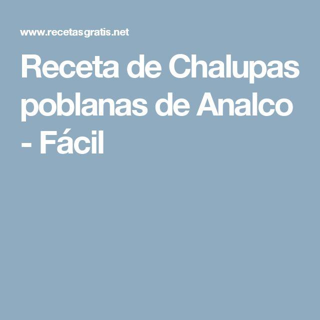 Receta de Chalupas poblanas de Analco - Fácil