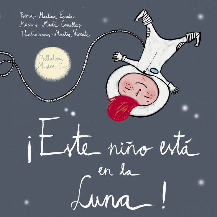 ¡Este niño está en la Luna! (This Child is on the Moon!) written by Martina Escoda. Who has not dreamed of seeing the moon, space travel and discover the vastness of the universe. Surely all we have done this when we were small. That's why this book proposes a journey with a toy that can not be bought and that is innate in all, we must find a companion throughout history.