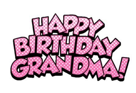 Top 100 Happy Birthday Grandma Sayings | WishesGreeting