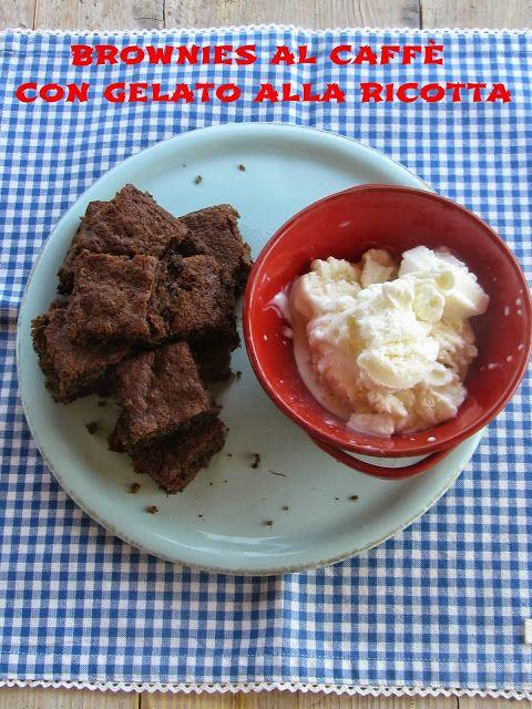 brownies al caffè con gelato alla ricotta