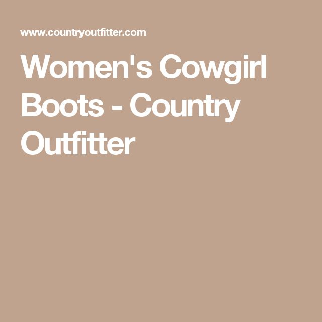 Women's Cowgirl Boots - Country Outfitter
