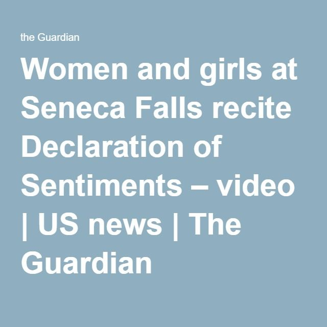 Women and girls at Seneca Falls recite Declaration of Sentiments – video | US news | The Guardian