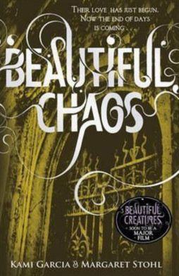 Beautiful Chaos (Beautiful Creatures #3) by Kami Garcia, Margaret Stohl