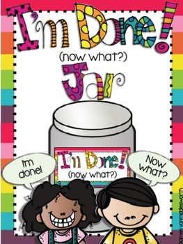 SAVE ON MY MONEY ON MY I'M DONE(NOW WHAT?) BUNDLE! I'm Done (Now What?) Bundle This packet is a great way to keep students who finish early busy all year long!! The I'm Done (Now What?) Jar is has 36 activity cards with various math, reading, spelling, writing, and language arts.