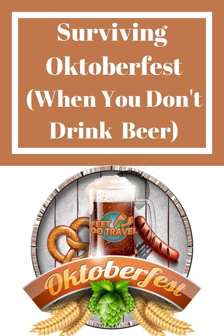 Surviving Oktoberfest When You Don't Drink Beer