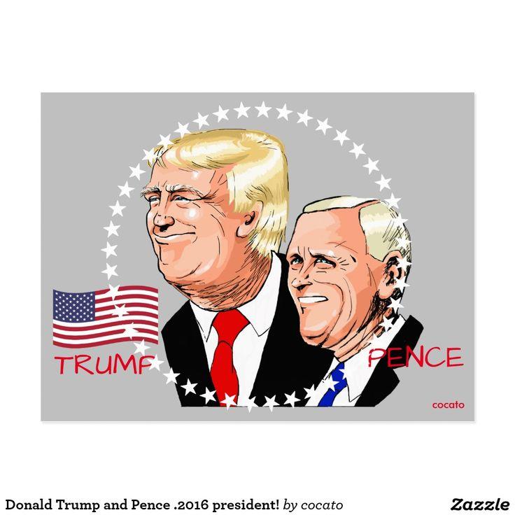 Donald Trump and Pence .2016 president! ポストカード